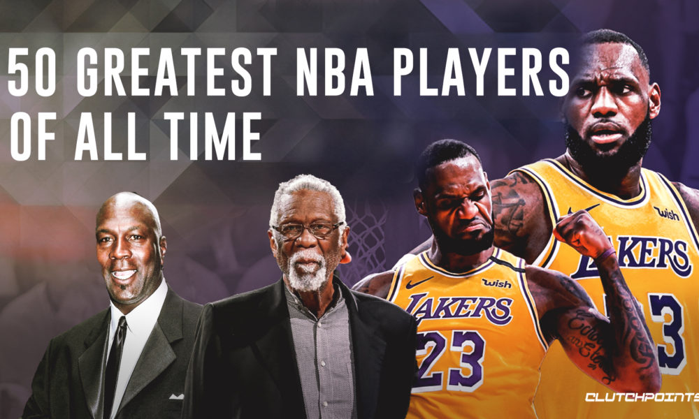 Updating and Ranking The 50 Greatest NBA Players of all time